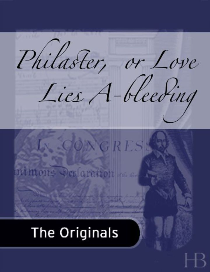 Philaster,  or Love Lies A-bleeding