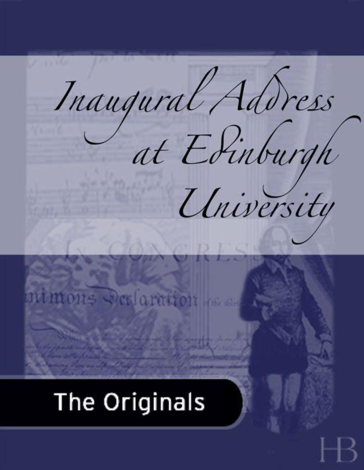 Inaugural Address at Edinburgh University