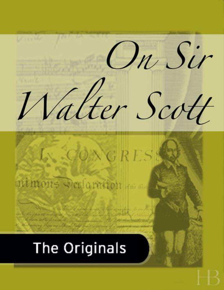 On Sir Walter Scott