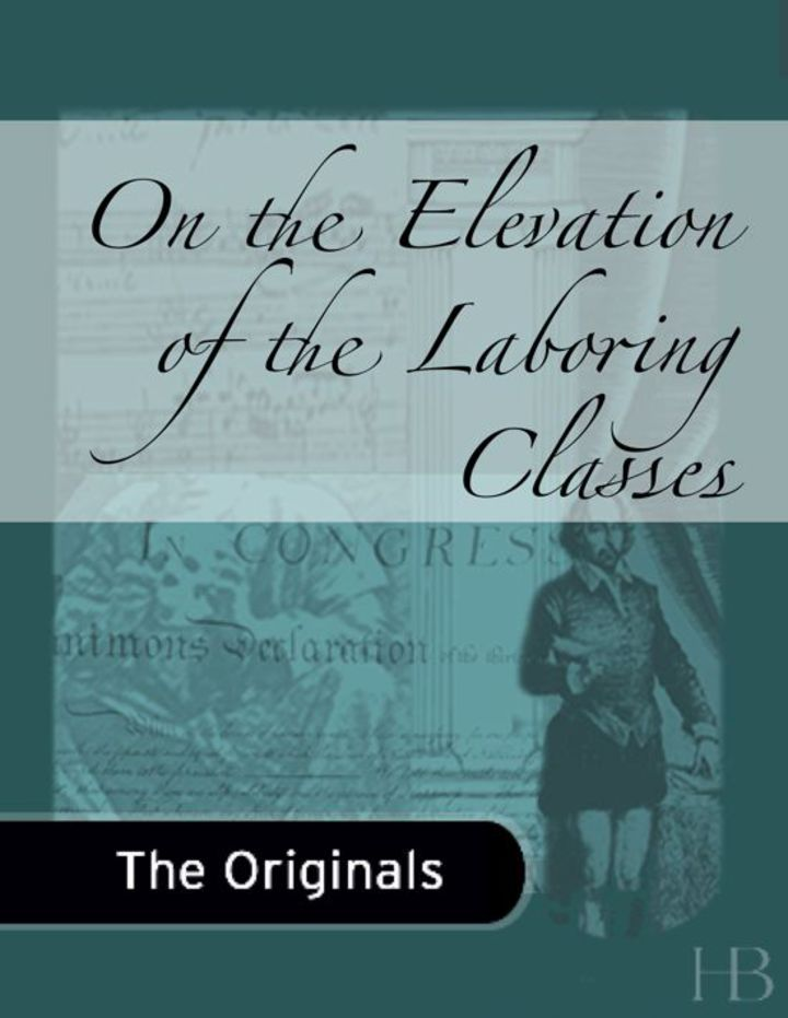 On the Elevation of the Laboring Classes