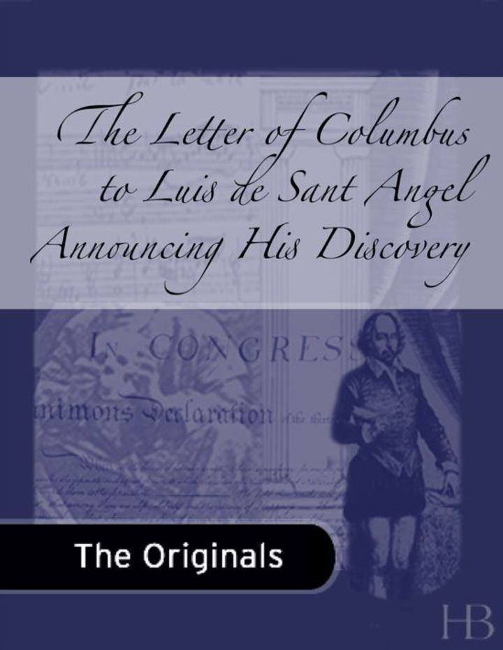 The Letter of Columbus to Luis de Sant Angel Announcing His Discovery