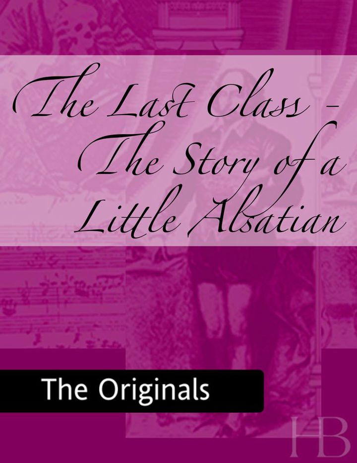 The Last Class - The Story of a Little Alsatian
