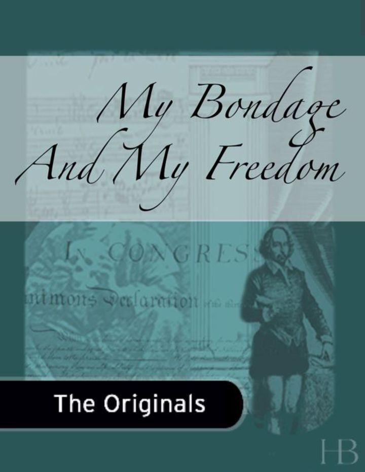 My Bondage And My Freedom