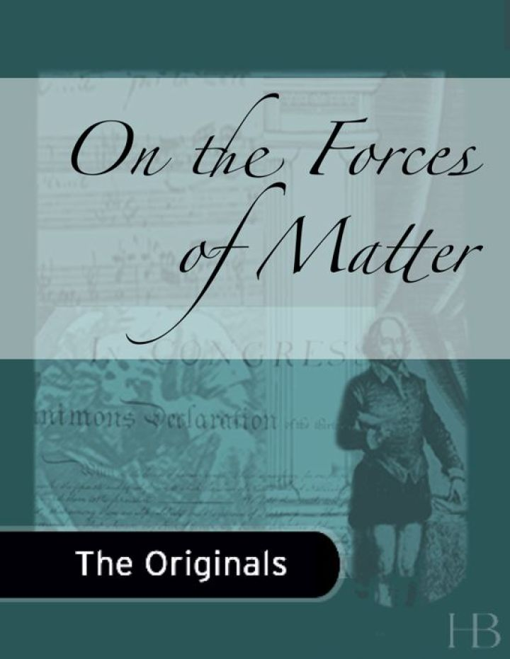 On the Forces of Matter