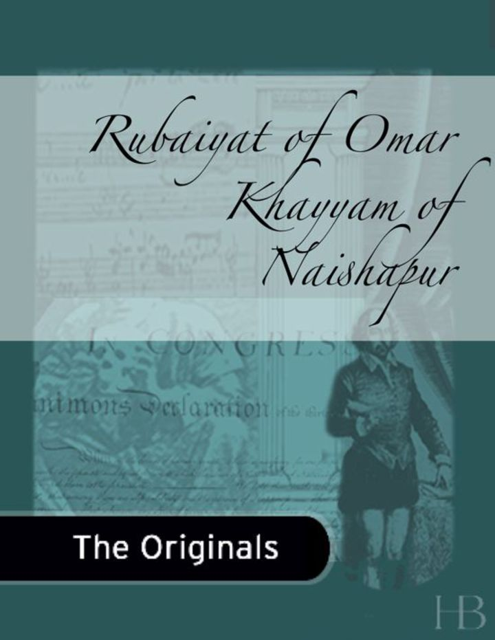Rubaiyat of Omar Khayyam of Naishapur