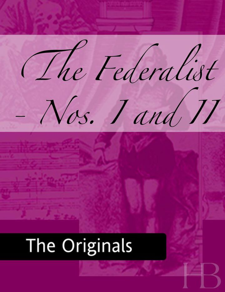 The Federalist - Nos. I and II