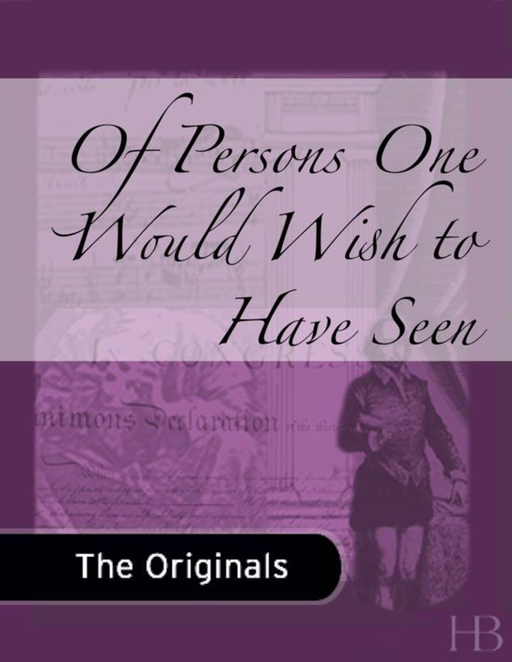 Of Persons One Would Wish to Have Seen