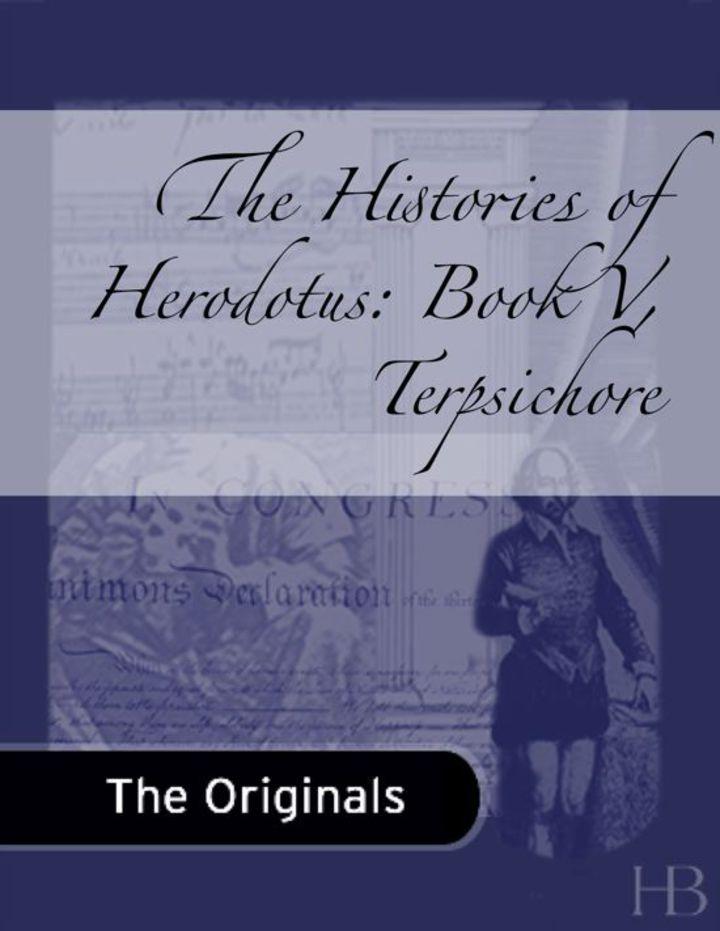 The Histories of Herodotus: Book V, Terpsichore