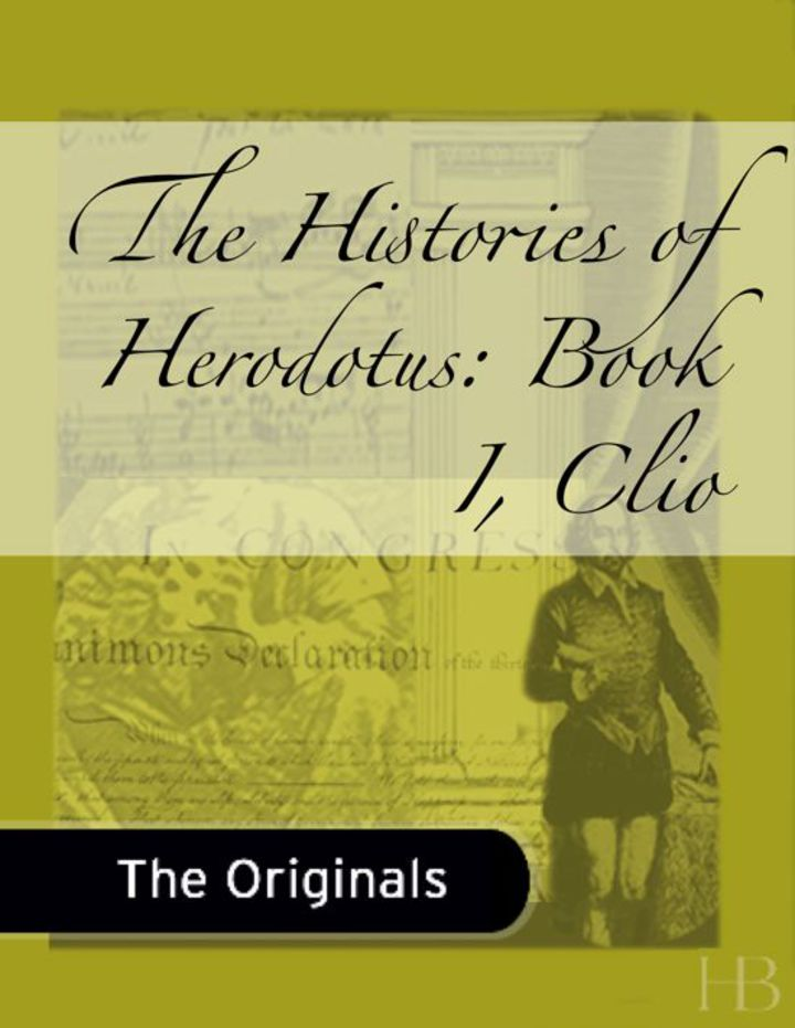 The Histories of Herodotus: Book I, Clio