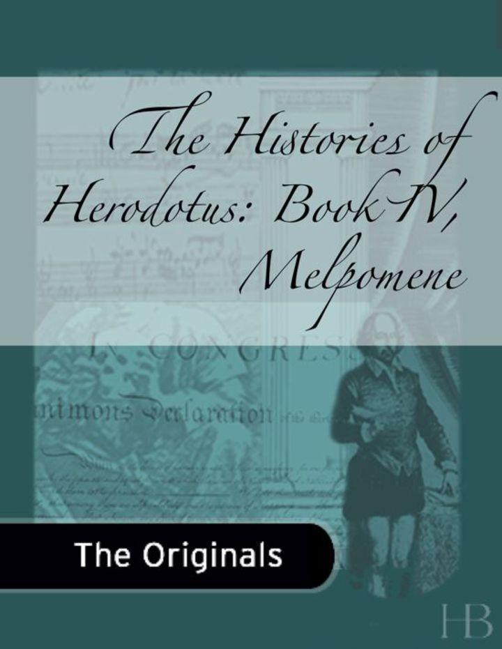 The Histories of Herodotus: Book IV, Melpomene