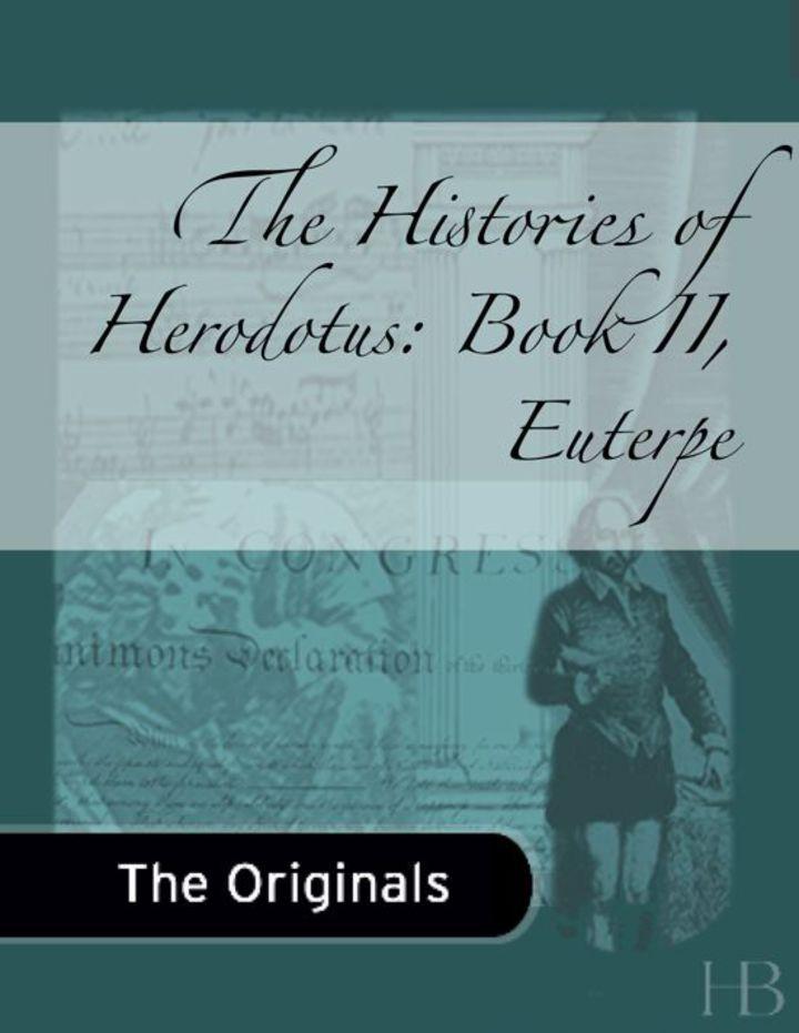 The Histories of Herodotus: Book II, Euterpe