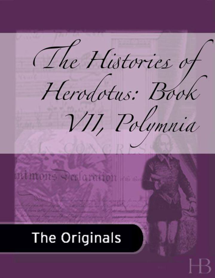 The Histories of Herodotus: Book VII, Polymnia