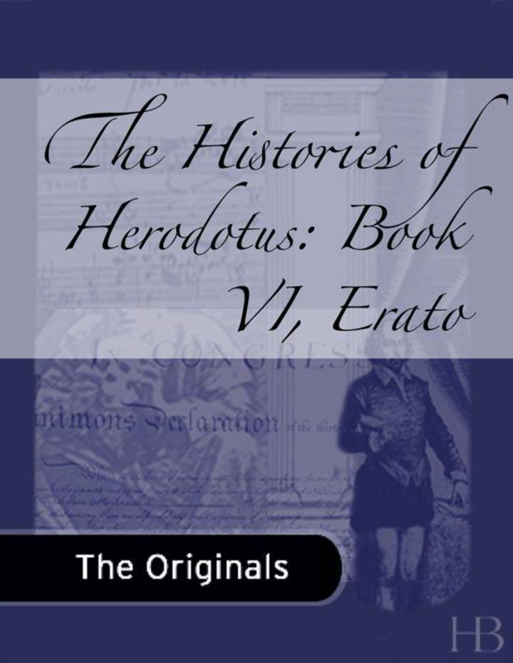 The Histories of Herodotus: Book VI, Erato