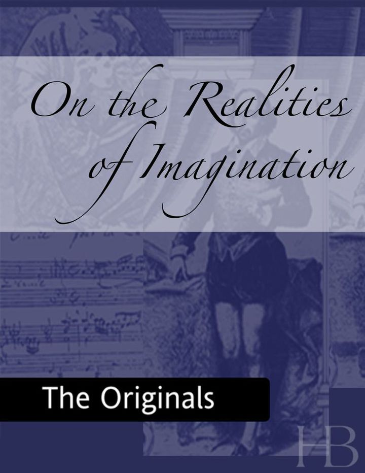 On the Realities of Imagination