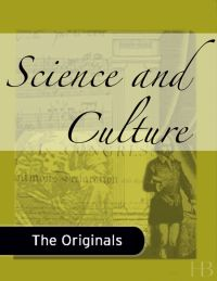 Science and Culture              by             Thomas Henry Huxley