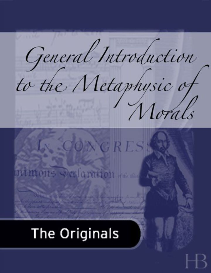 General Introduction to the Metaphysic of Morals