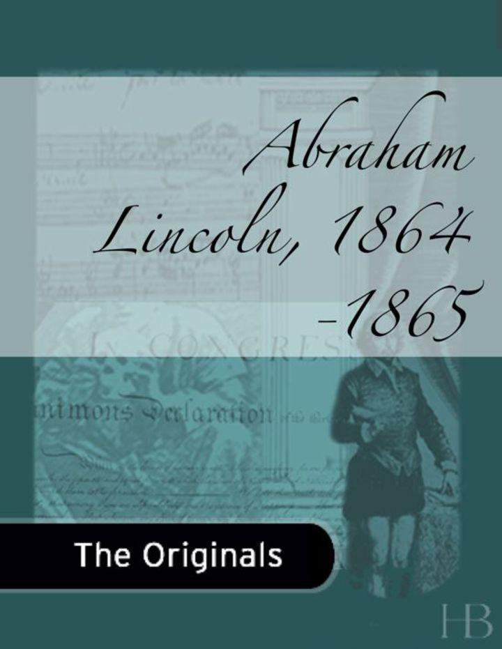 Abraham Lincoln, 1864-1865