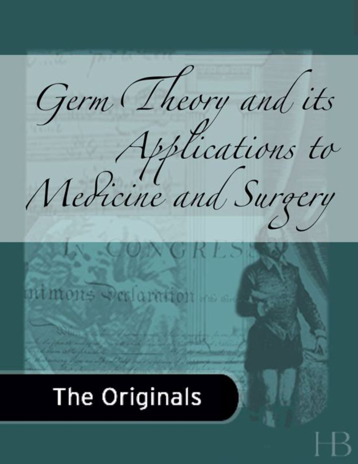 Germ Theory and Its Applications to Medicine and Surgery