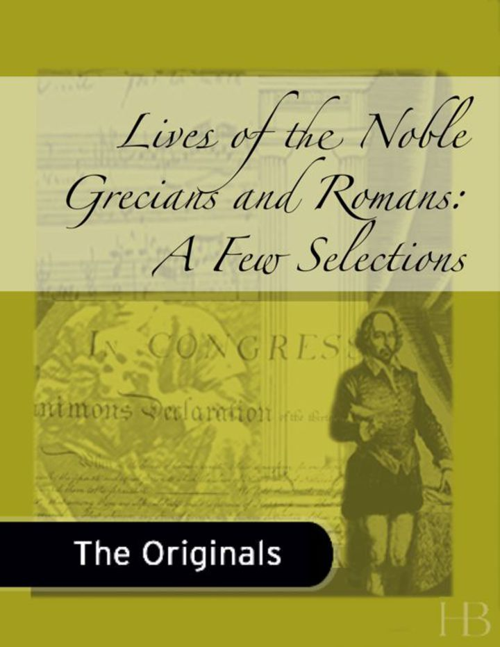 Lives of the Noble Grecians and Romans: A Few Selections