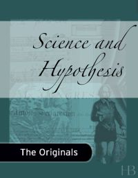 Science and Hypothesis              by             Henri Poincare