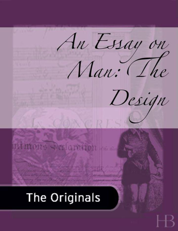 An Essay on Man: The Design