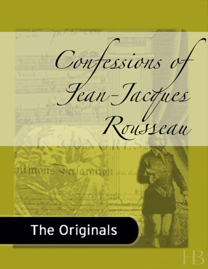 Confessions of Jean-Jacques Rousseau