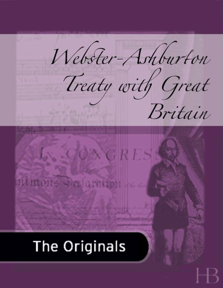 Webster-Ashburton Treaty with Great Britain