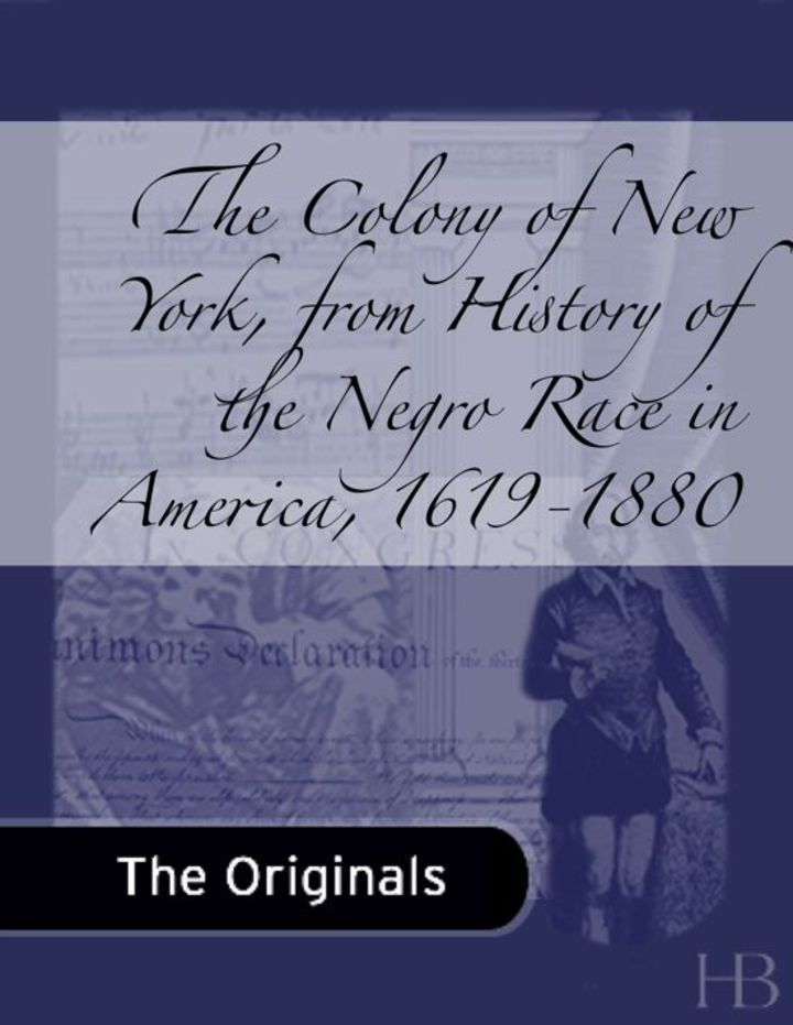 The Colony of New York, from History of the Negro Race in America, 1619-1880