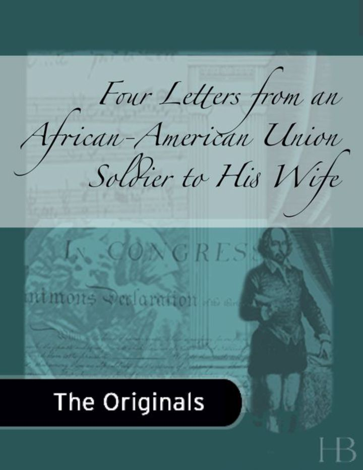 Four Letters from an African-American Union Soldier to His Wife