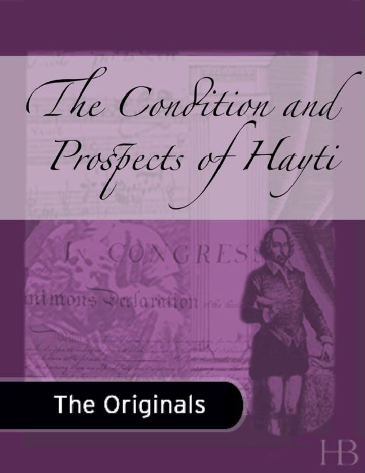 The Condition and Prospects of Hayti