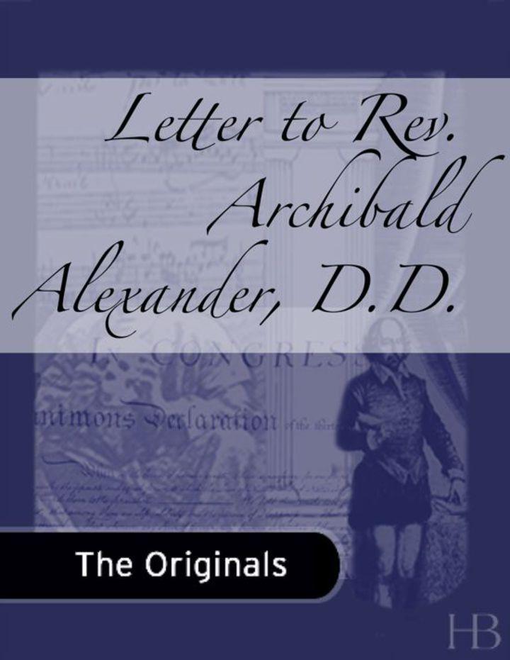 Letter to Rev. Archibald Alexander, D.D.