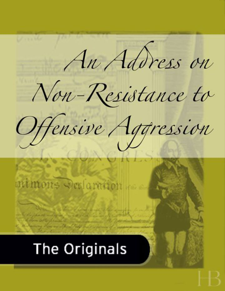 An Address on Non-Resistance to Offensive Aggression