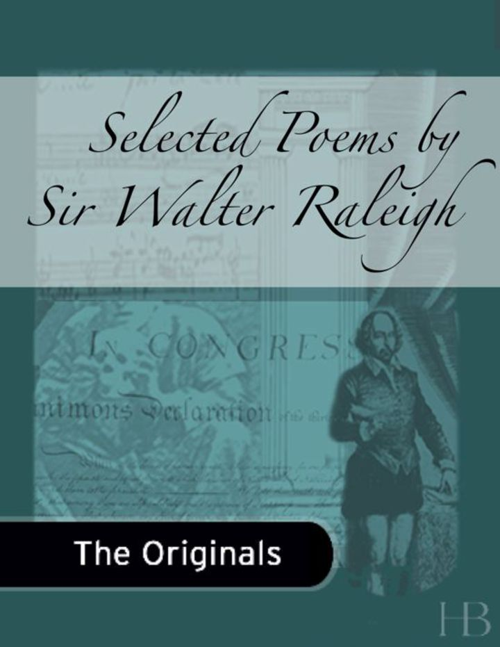 Selected Poems by Sir Walter Raleigh