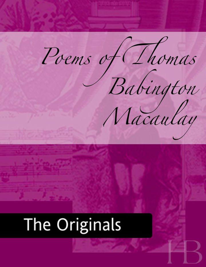 Poems of Thomas Babington Macaulay