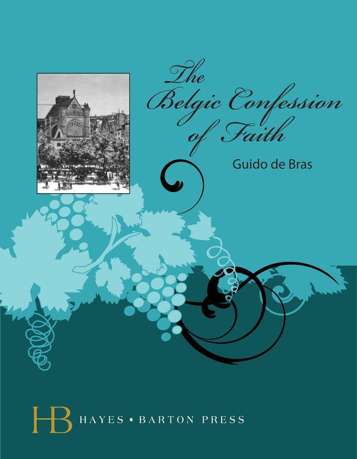 The Belgic Confession of Faith