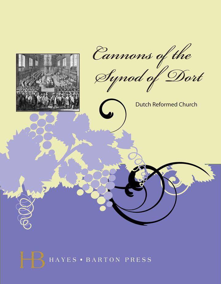 The Canons of the Synod of Dort