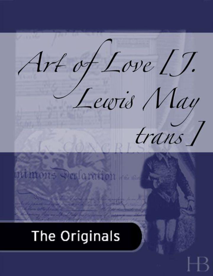 Art of Love [J. Lewis May trans]