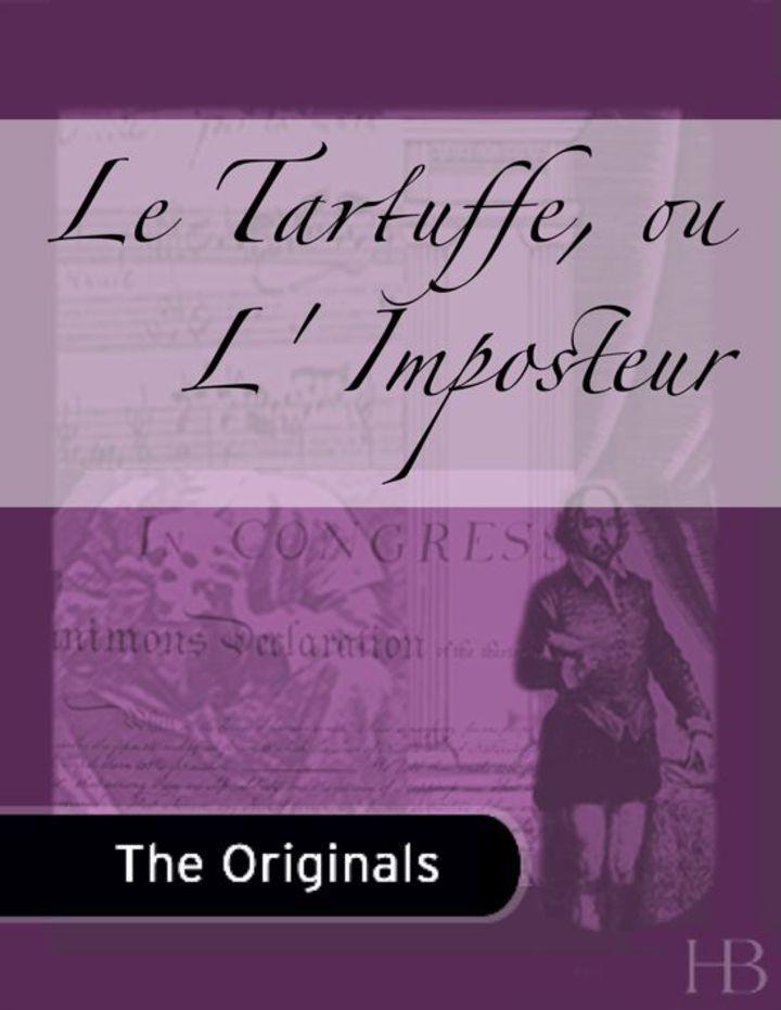 Le Tartuffe, ou L' Imposteur