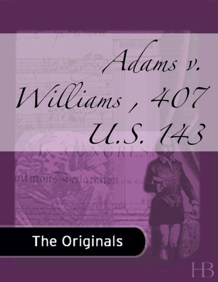 Adams v. Williams , 407 U.S. 143