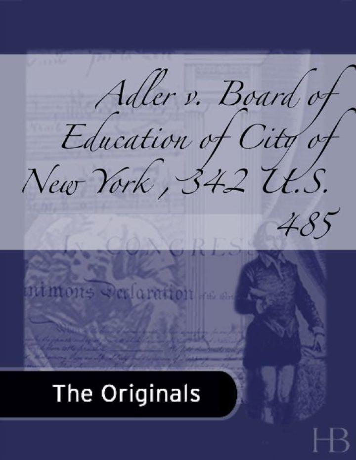 Adler v. Board of Education of City of New York , 342 U.S. 485