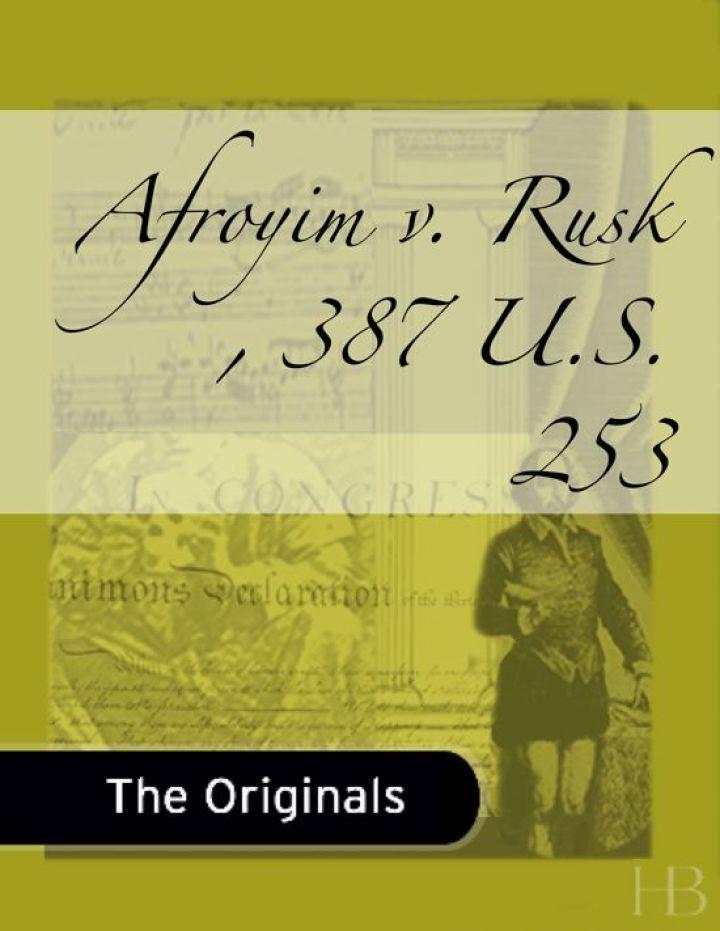 Afroyim v. Rusk , 387 U.S. 253