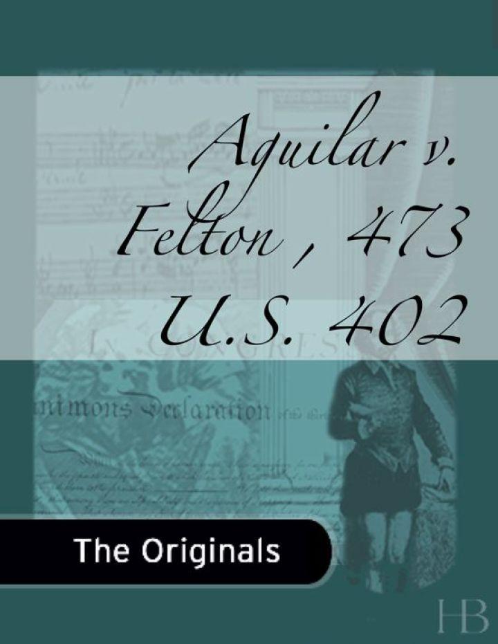 Aguilar v. Felton , 473 U.S. 402