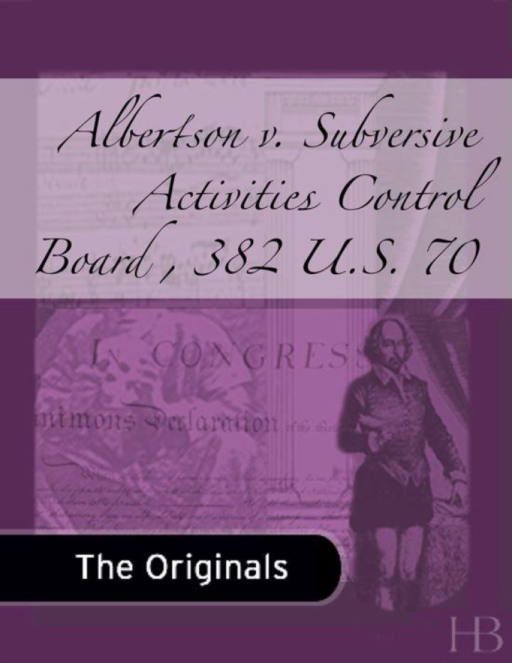 Albertson v. Subversive Activities Control Board , 382 U.S. 70