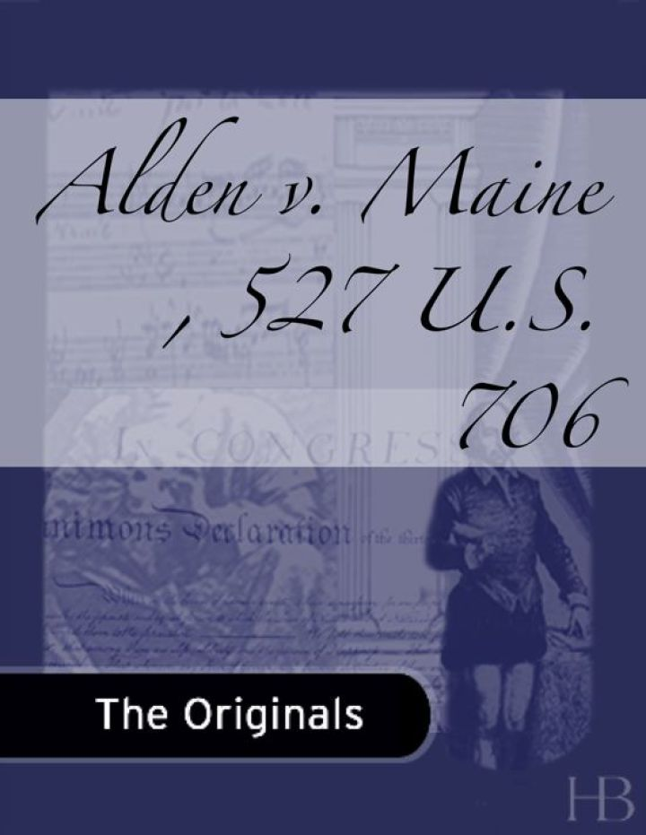 Alden v. Maine , 527 U.S. 706