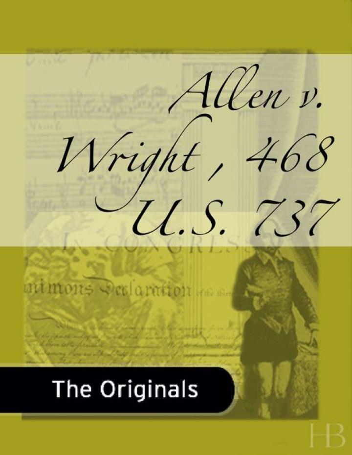Allen v. Wright , 468 U.S. 737