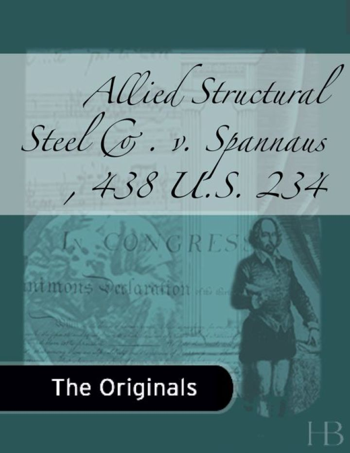 Allied Structural Steel Co. v. Spannaus , 438 U.S. 234