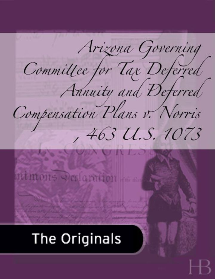 Arizona Governing Committee for Tax Deferred Annuity and Deferred Compensation Plans v. Norris , 463 U.S. 1073