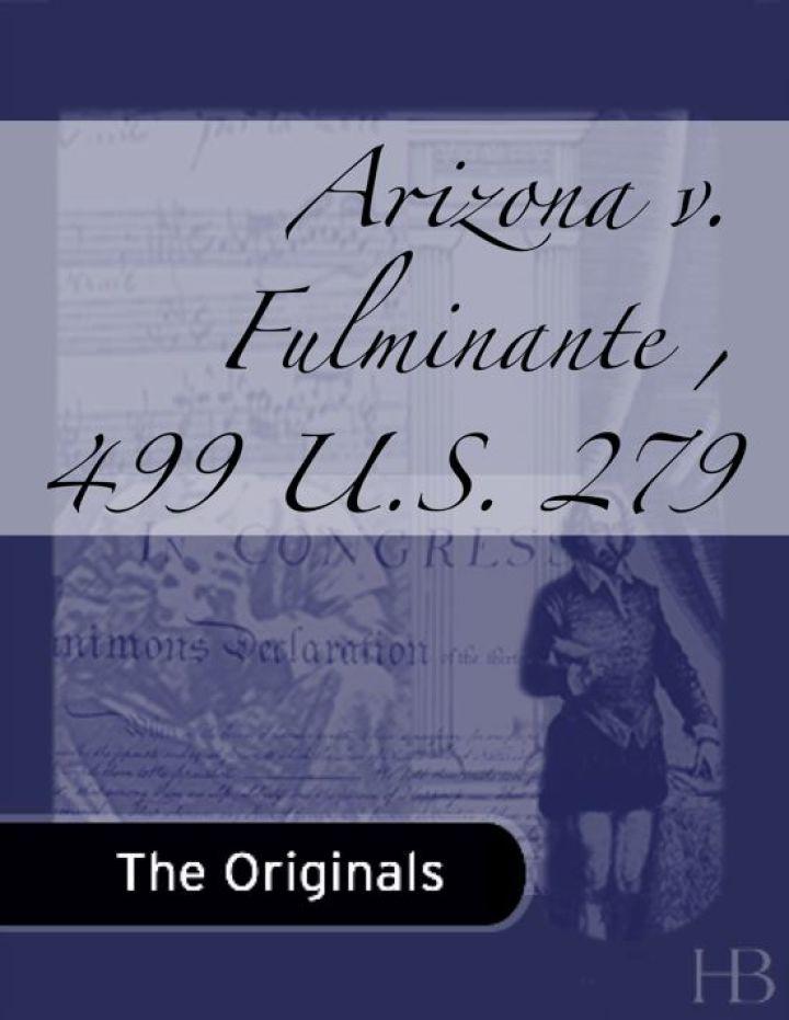 Arizona v. Fulminante , 499 U.S. 279