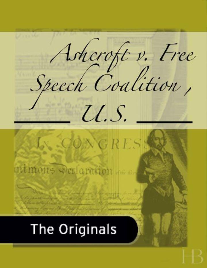 Ashcroft v. Free Speech Coalition , ___ U.S. ___