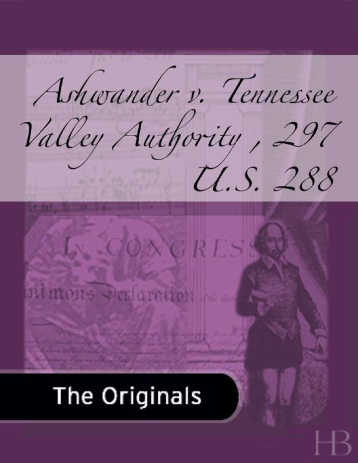 Ashwander v. Tennessee Valley Authority , 297 U.S. 288